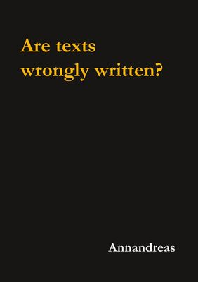 Are texts wrongly written?