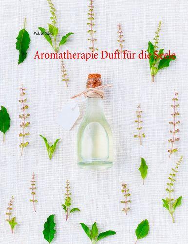 Aromatherapie Duft für die Seele