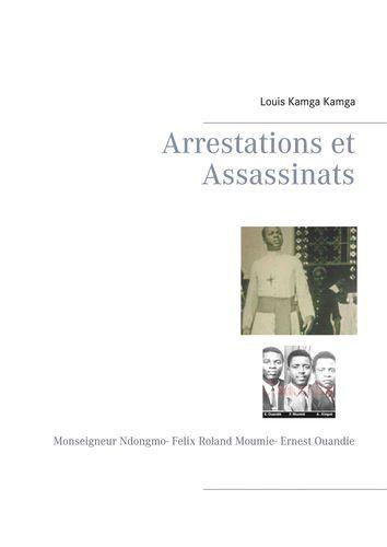 Arrestations et Assassinats