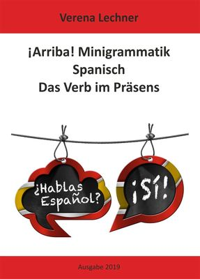 ¡Arriba! Minigrammatik Spanisch: Das Verb im Präsens