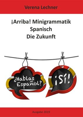 ¡Arriba! Minigrammatik Spanisch: Die Zukunft