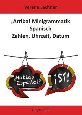 ¡Arriba! Minigrammatik Spanisch: Zahlen, Uhrzeit, Datum