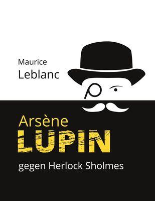 Arsène Lupin gegen Herlock Sholmes