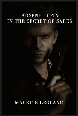 Arsene Lupin in the Secret of Sarek