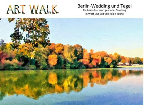 Art Walk Berlin-Wedding und Tegel