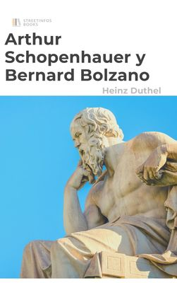 Arthur Schopenhauer y Bernard Bolzano