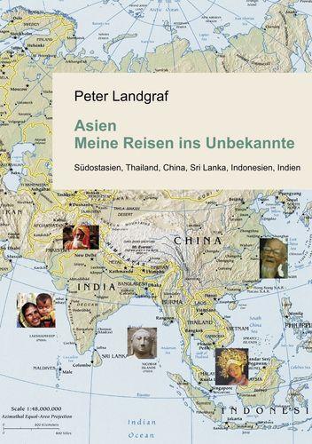 Asien - Meine Reisen ins Unbekannte