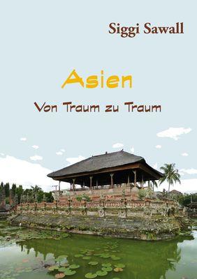 Asien - Von Traum zu Traum