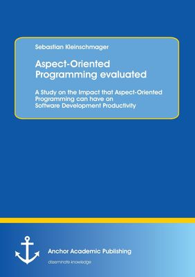 Aspect-Oriented Programming evaluated: A Study on the Impact that Aspect-Oriented Programming can have on Software Development Productivity