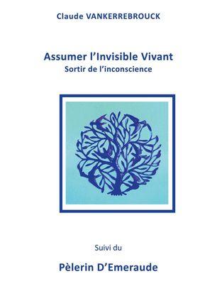 Assumer l'Invisible Vivant