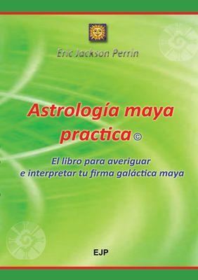 Astrologia Maya Practica