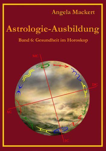Astrologie-Ausbildung, Band 6
