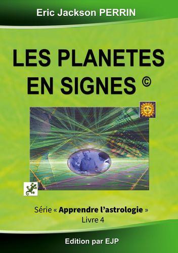 Astrologie livre 4 : Les planètes en signes