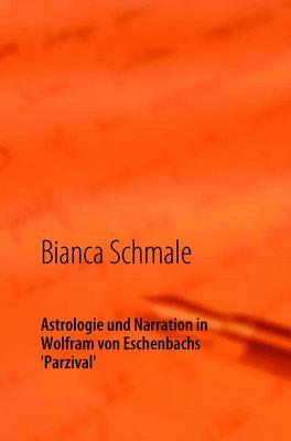 Astrologie und Narration in Wolfram von Eschenbachs Parzival