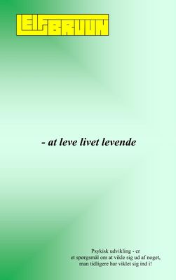 - at leve livet levende