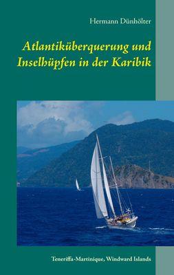 Atlantiküberquerung und Inselhüpfen in der Karibik