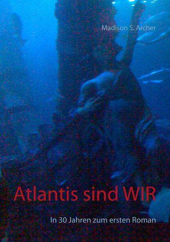 Atlantis sind wir