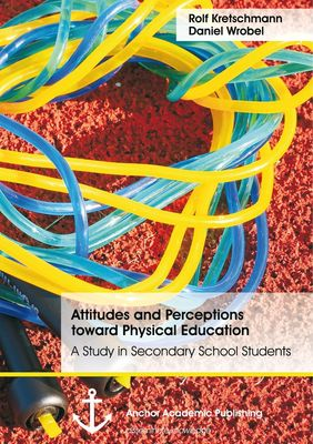 Attitudes and Perceptions toward Physical Education: A Study in Secondary School Students