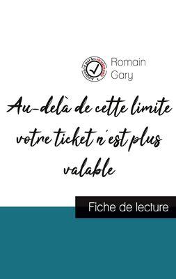 Au-delà de cette limite votre ticket n'est plus valable de Romain Gary (fiche de lecture et analyse complète de l'oeuvre)