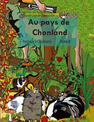 Au pays de Chonland, Panique à Chonland