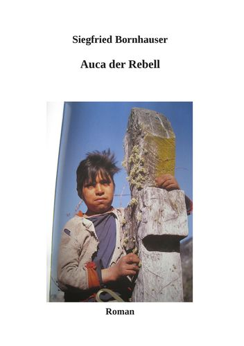 Auca der Rebell