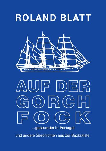 Auf der Gorch Fock ... gestrandet in Portugal