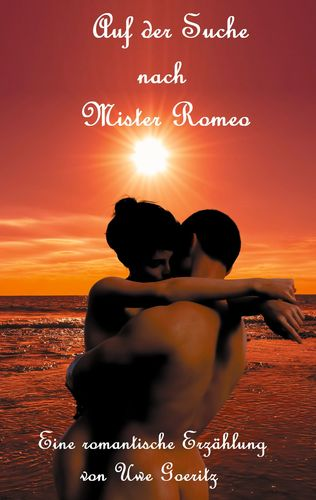 Auf der Suche nach Mister Romeo