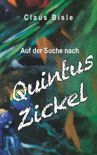 Auf der Suche nach Quintus Zickel