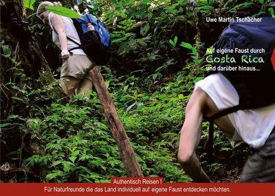 Auf eigene Faust durch Costa Rica & darüber hinaus...