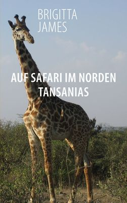 Auf Safari im Norden Tansanias