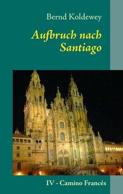 Aufbruch nach Santiago