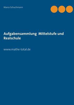 Aufgabensammlung Mittelstufe und Realschule