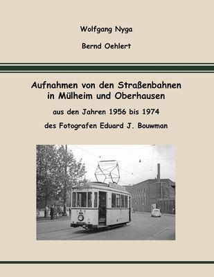 Aufnahmen von den Straßenbahnen in Mülheim und Oberhausen