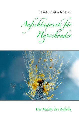 Aufschlagwerk für Hypochonder