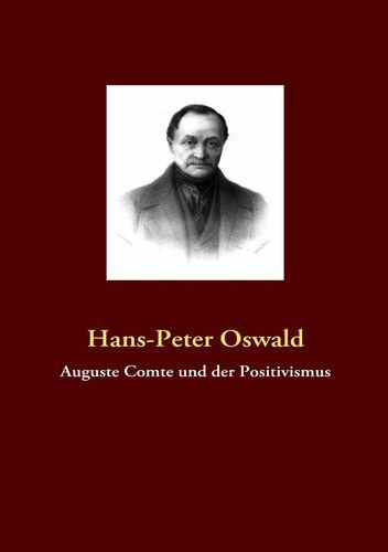 Auguste Comte und der Positivismus