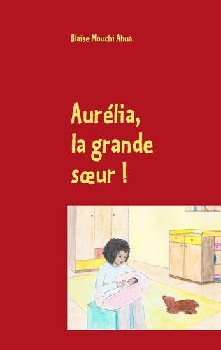 Aurélia, la grande sœur !