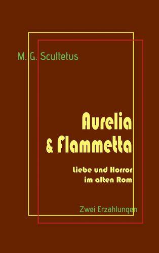 Aurelia & Flammetta