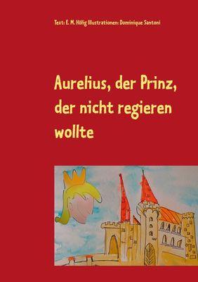 Aurelius, der Prinz, der nicht regieren wollte