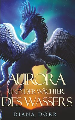Aurora und der Wächter des Wassers