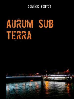 Aurum Sub Terra