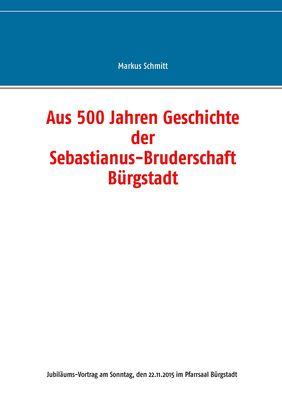 Aus 500 Jahren Geschichte der Sebastianus-Bruderschaft Bürgstadt