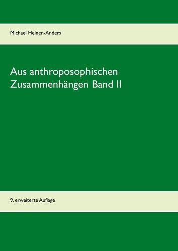 Aus anthroposophischen Zusammenhängen Band II