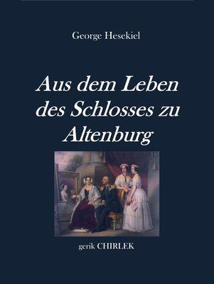 Aus dem Leben des Schlosses zu Altenburg