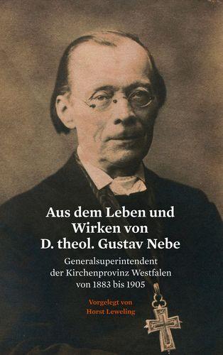 Aus dem Leben und Wirken von D. theol. Gustav Nebe