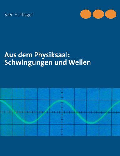 Aus dem Physiksaal: Schwingungen und Wellen
