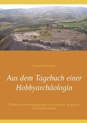 Aus dem Tagebuch einer Hobbyarchäologin