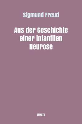 Aus der Geschichte einer infantilen Neurose