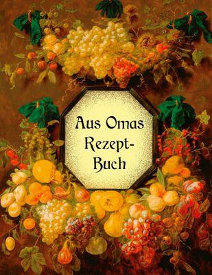 Aus Omas Rezeptbuch - Köstliche Marmeladen und Gelees ohne Gelierzucker