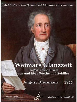 Aus Weimars Glanzzeit. Ungedruckte Briefe von und über Goethe und Schiller