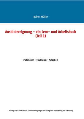 Ausbildereignung - ein Lern- und Arbeitsbuch (Teil 1)